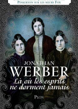 jonathan_werber_la_ou_les_esprits_ne_dorment_jamais_plumculture